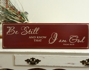 Be still and know that I am God. Psalms 46:10   Wood Sign. Perfect for your home.
