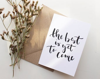 The Best Is Yet To Come Hand Lettered Card A6 Typographic Print Modern Calligraphy Black Ink Minimalist Design Motivational Card