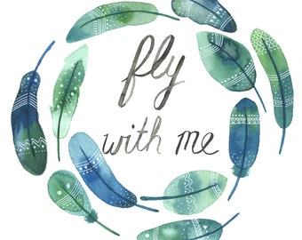 Fly With Me Feathers Watercolor Painting Print