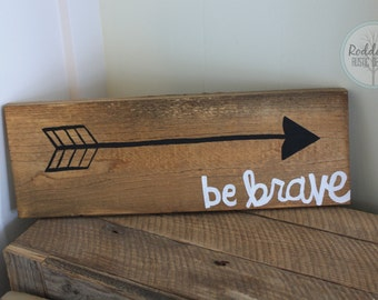 Be Brave Arrow Sign, Wood Sign, Inspirational Signs