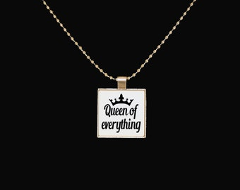 Queen of everything, cute pendant, silver pendant, the queen, I'm the queen, all hail the queen, funny jewelry, novelty necklace
