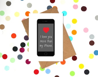 Funny Valentine's day card, Funny valentines day card, Funny boyfriend card, Funny valentines card: I love you more than my iPhone