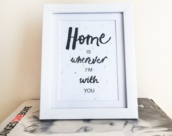 Home is wherever i'm with you / A5 print