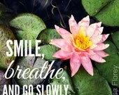Pink lotus flower | Smile, Breathe, and Go Slowly Inspirational Quote | 4x4 Magnet | Nature Photography