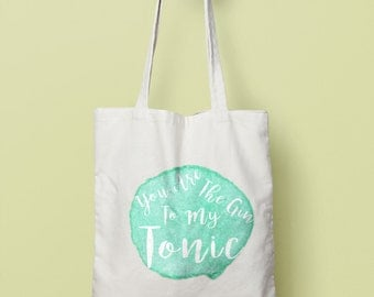 You Are The gin To my Tonic Canvas Bag