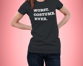 Worst Costume Ever - Fancy Dress - Funny - T-Shirt - Women fitted