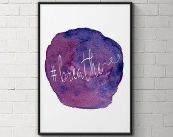Inspirational zen quote print - inspirational quote wall art - breathe quote - quote art - motivational poster - typography print - yoga art