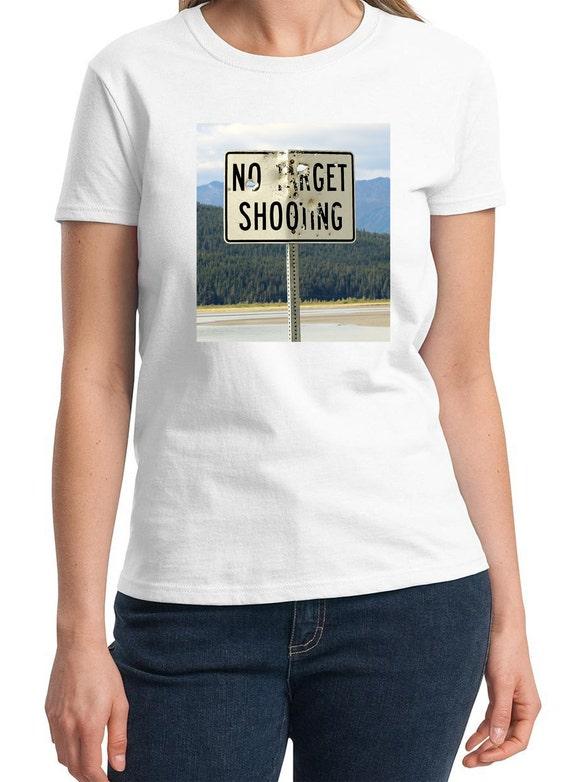 No Target Shooting (Sign in Alaska) Ladies White T-shirt