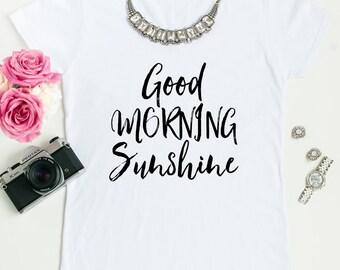 Good Morning Sunshine Tees.