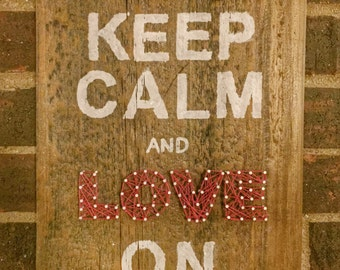 Keep Calm - Love On String Art