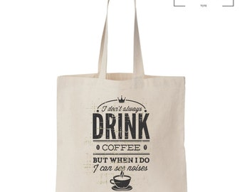 Coffee Drinker Tote - Gift Tote - Funny