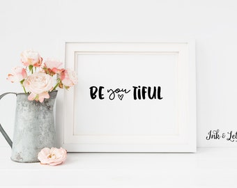 BeYOUtiful Print - Be You Tiful Sign - BeYouTiful - Black and White Wall Decor - Dorm Decor - Instant Download - Inspirational Art - 8x10
