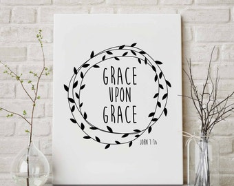 Bible Verse Print, Grace Upon Grace, John 1:16, Scripture Printable, INSTANT DOWNLOAD, Bible Art Quote, Christian gift, Christian Wall Decor