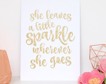 She Leaves A Little Sparkle Wherever She Goes, Girls Room Decor, Glitter Sign, Glitter Decor, Leave A Little Sparkle, Printable 8x10 Decor