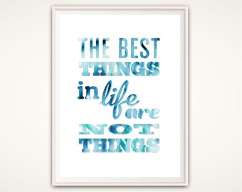 Best Things In Life Printable Typographic Art Office Quotes Inspirational Quote Motivational