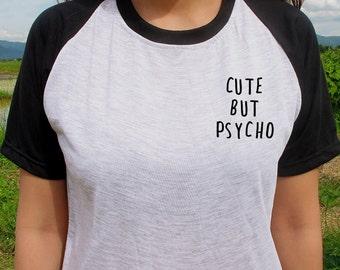 Cute but psycho White/Gray raglan Tshirt raglan baseball shirt  graphic tee Tshirt women  funny tee