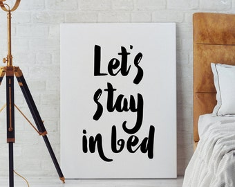 Letu0027s Stay In Bed Art, Bedroom Wall Art, Scandinavian Poster, Printable  Poster,