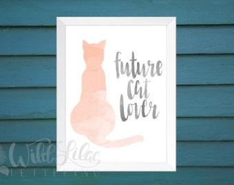 Future Cat Lover - DIGITAL PRINT - Nursery Wall Art