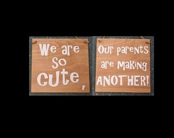 We are so Cute, Our Parents are making ANOTHER! Set of TWO Pregnancy Announcement Signs. Custom Made - Options Available! Tell the World!
