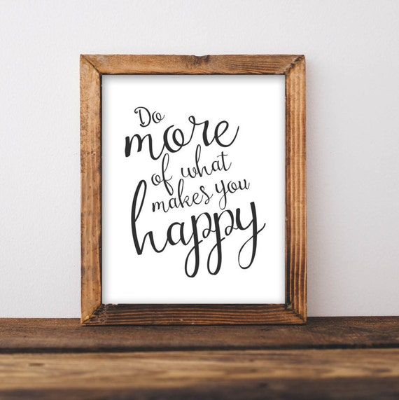 Wall Decor And More: Printable Wall Art 8x10 Do More Of What Makes You Happy