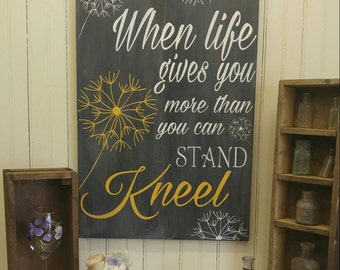 Delicieux When Life Gives You More Than You Can Stand, Kneel. Christian Wall Art  Inspirational
