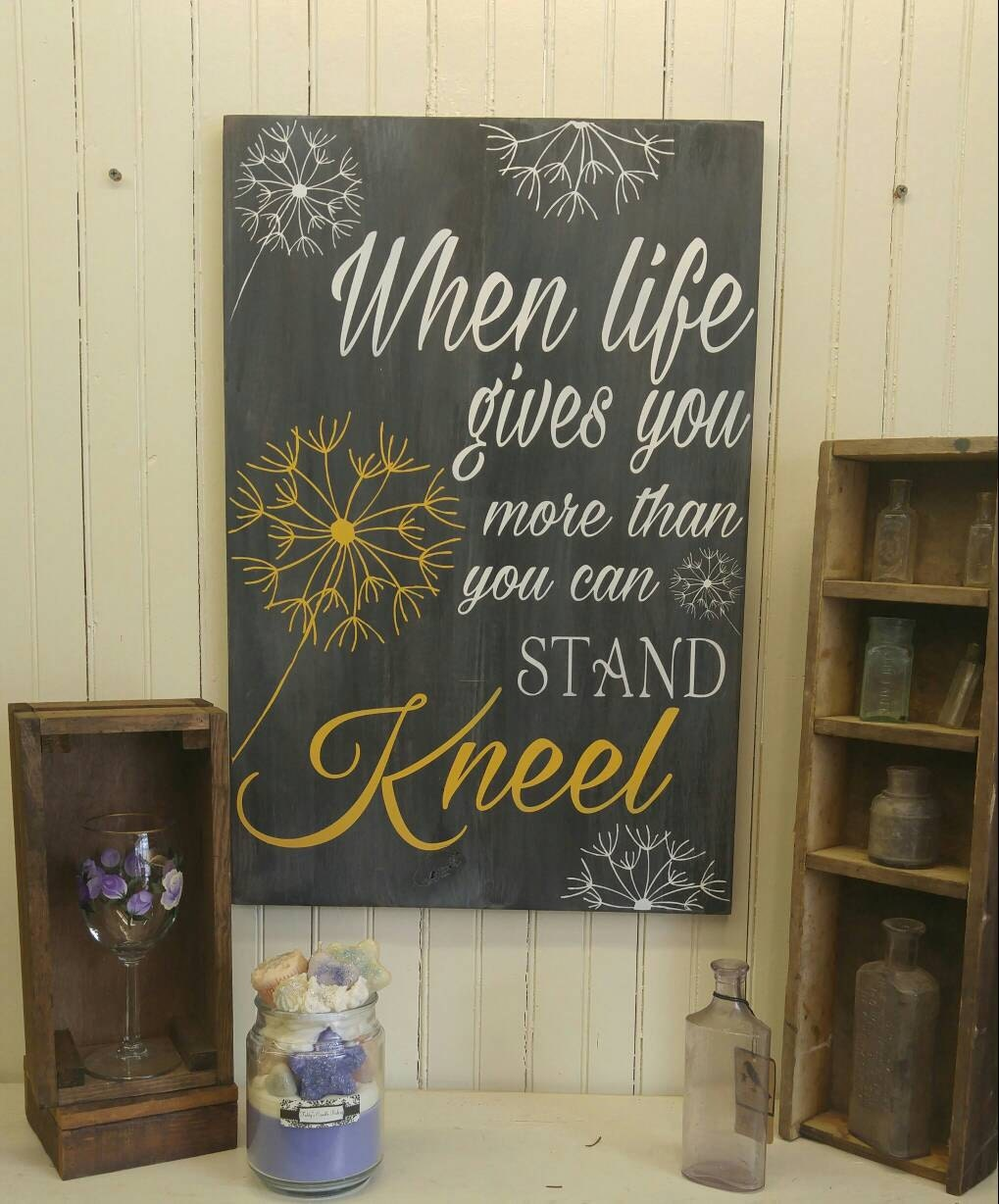 Christian home decor - When Life Gives You More Than You Can Stand Kneel Christian Wall Art Inspirational