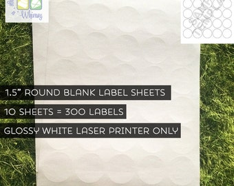 """CLEARANCE - 10 Sheets - 300 1.5"""" Blank Round Glossy White Stickers / Labels for LASER PRINTERS - 8.5"""" x 11"""" Standard Pre-Cut (Kiss Cut)"""