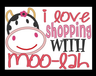I love Shopping with Moolah Embroidery Design 5x7 Cow