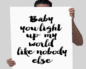Baby You Light Up My World Like Nobody Else Typography Art Print One Direction Typography Poster Inspirational Quote Gift Idea For Her