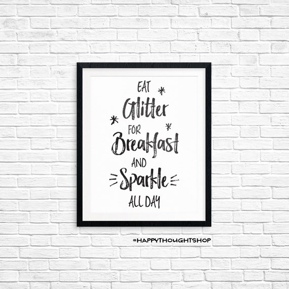 Printable Art, Eat Glitter for Breakfast and Sparkle All Day, Motivational Print, Typography Quote, Art Prints, Quote Printables