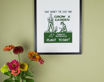 Save Money The Easy Way - Grow A Garden - It's Thrifty It's Patriotic - Vintage WWI Victory Garden Poster Reproduction