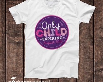 Only Child Expiring Shirt - Im Going to be a Big Sister Tshirt - Pregnancy Reveal Shirt - Photo Props - Big Sister Reveal Baby bodysuit Kids