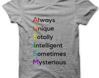 Autism: Always Unique Totally Intelligent Sometimes Mysterious t-shirt