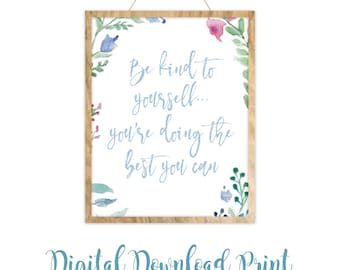 Be Kind To Yourself Print - Digital Download Print