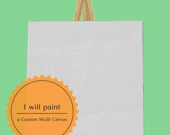 I will paint a custom 16x20 canvas