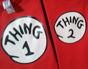 THING 1 THING 2  3 4 5 6 etc. t shirts, infant, toddler, youth, adult, ladies cut too THING T Shirt