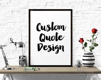 Custom Quote Design, Custom Quote Print, Printable, Custom Text, Custom Print, Custom Wall Design, Personalized, Custom Design, Word Art