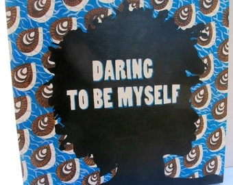 Daring To Be Myself Painting