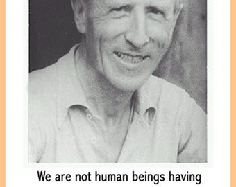 Pierre Teilhard de Chardin Quote Post - We are not human beings having a spiritual experience - Inspirational Quote - Spiritual Quote