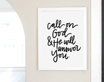 Call On God And He Will Answer You Digital Download Inspirational Quote Instant Print Art