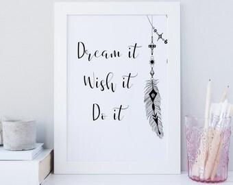 Dream it wish it do it wall art, printable wall art, boho print, feather print, boho wall art print, free spirit art print, gypsy art print