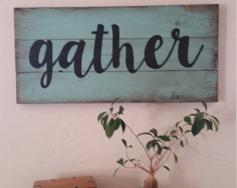 "Large 17"" X 35"" handpainted and distressed gather wood sign"