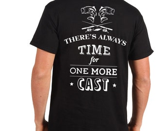 Fishing T-shirt There'a Always Time For One More Cast Cool Fishing Shirt Prefect Gift For Any Fisher
