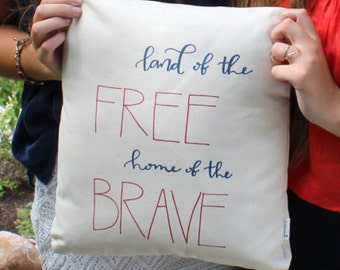Land of the Free Home of the Brave Hand Lettered Custom Made 14x14 Pillow Cover