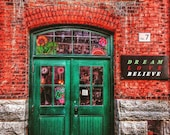 Green Door quote Photography wall art Dream Love Believe Distillery District Toronto Canada bohemian wall decor Fine Art Giclee or Canvas