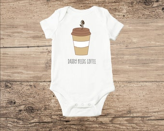 Coffee Onesie, Funny Coffee Shirt for Babies, Daddy Needs Coffee