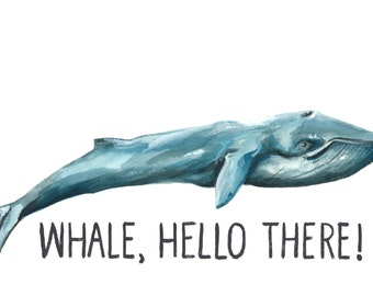 Whale greeting card, animal puns, animal pun card, Whale hello card, Whale blank card, Whale art card