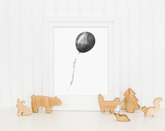 Adventure is out there - Balloon art print - black and white printable nursery decor
