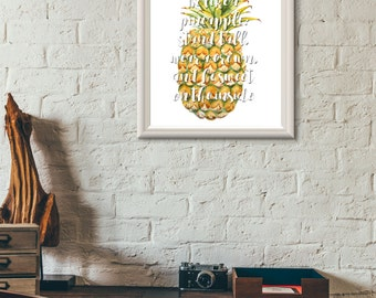 Be Like A Pineapple Digital Print
