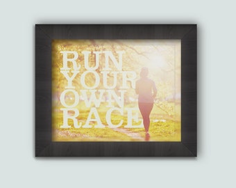 Run Your Own Race, Instant Download Printable Wall Art
